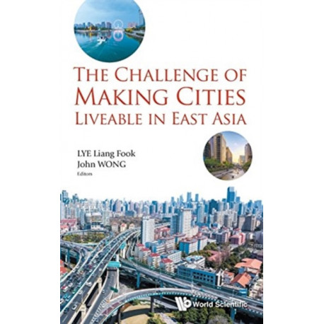 Challenge Of Making Cities Liveable In East Asia, The