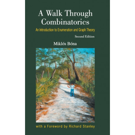 Walk Through Combinatorics, A: An Introduction To Enumeration And Graph Theory