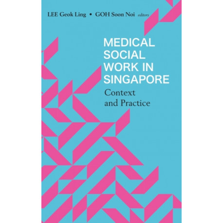 Medical Social Work In Singapore: Context And Practice