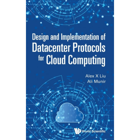 Design And Implementation Of Datacenter Protocols For Cloud Computing