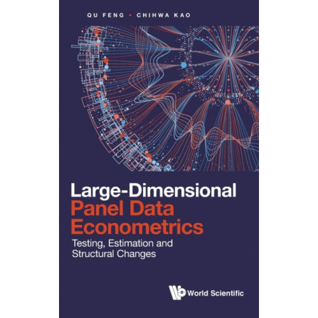 Large-dimensional Panel Data Econometrics: Testing, Estimation And Structural Changes