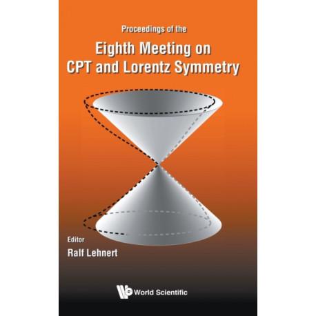 Cpt And Lorentz Symmetry - Proceedings Of The Eighth Meeting On Cpt And Lorentz Symmetry