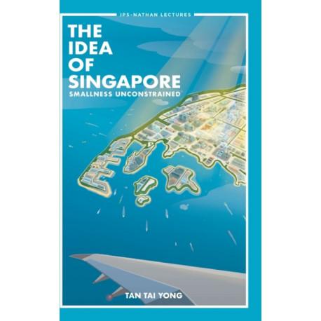 Idea Of Singapore, The: Smallness Unconstrained