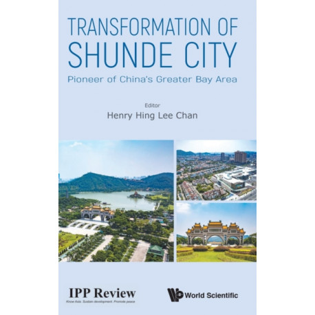 Transformation Of Shunde City: Pioneer Of China's Greater Bay Area