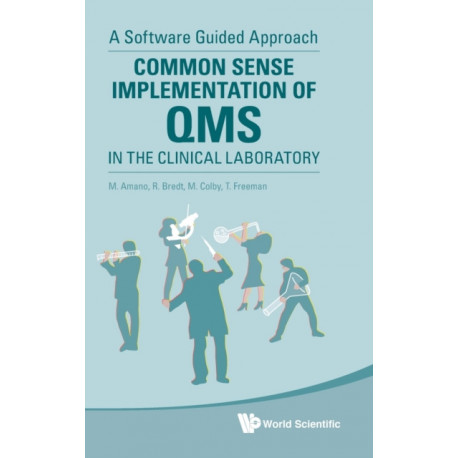 Common Sense Implementation Of Qms In The Clinical Laboratory: A Software Guided Approach