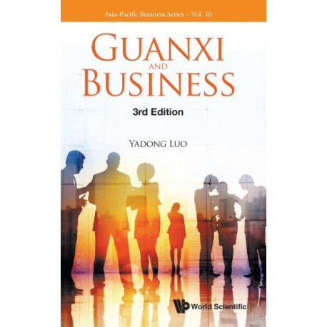 Guanxi And Business (Third Edition)