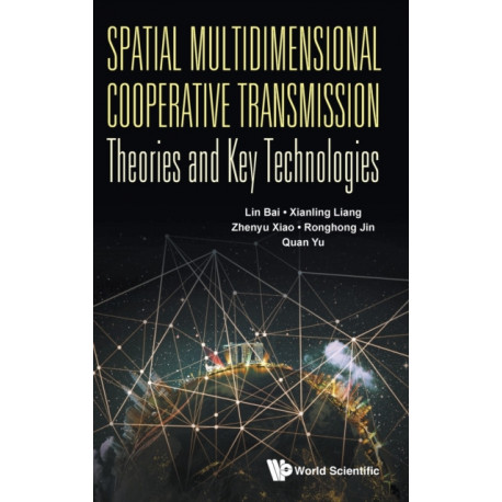 Spatial Multidimensional Cooperative Transmission Theories And Key Technologies