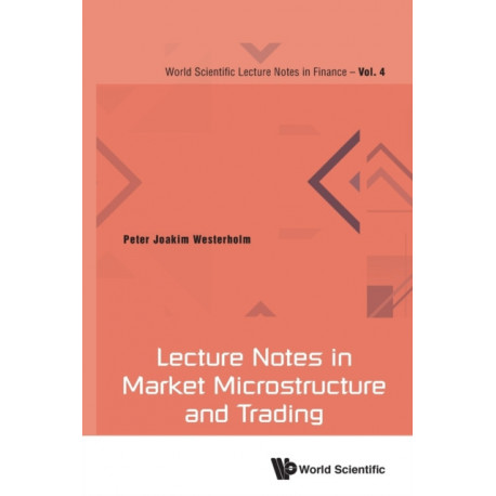 Lecture Notes In Market Microstructure And Trading
