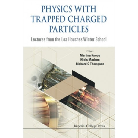 Physics With Trapped Charged Particles: Lectures From The Les Houches Winter School