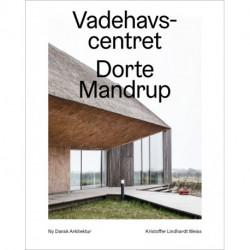 Vadehavscentret – Ny dansk arkitektur Bd. 1