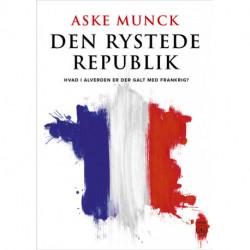 DEN RYSTEDE REPUBLIK: Hvad i alverden er der galt med Frankrig?