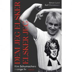 Dem jeg elsker elsker jeg: Kim Schumachers mange liv