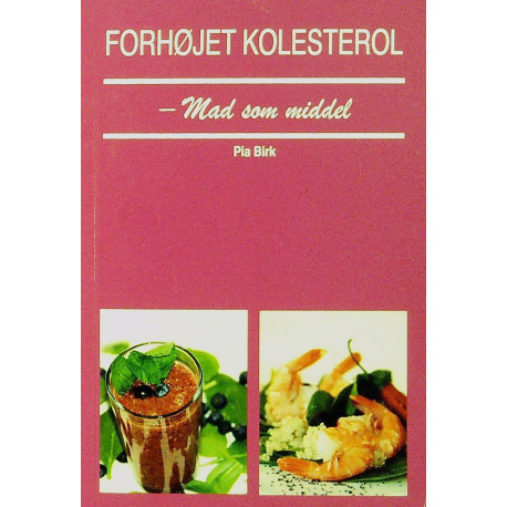 Forhøjet Kolesterol - Mad som middel