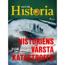 Historiens värsta katastrofer