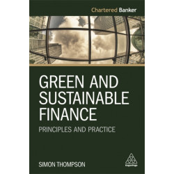 Green and Sustainable Finance: Principles and Practice