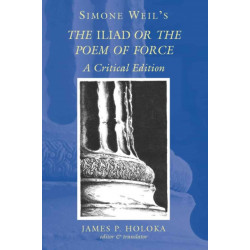 Simone Weil's the Iliad or the Poem of Force: A Critical Edition