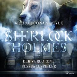 Sherlock Holmes: Der verlorene Fußballspieler - Die ultimative Sammlung
