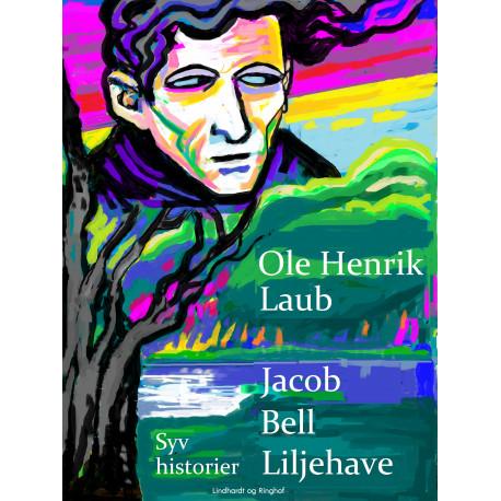 Jacob Bell Liljehave. Syv historier