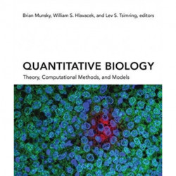 Quantitative Biology: Theory, Computational Methods, and Models