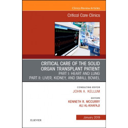 Critical Care of the Solid Organ Transplant Patient, An Issue of Critical Care Clinics