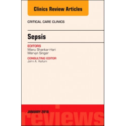 Sepsis, An Issue of Critical Care Clinics