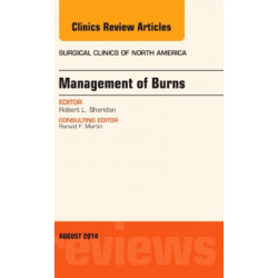 Management of Burns, An Issue of Surgical Clinics