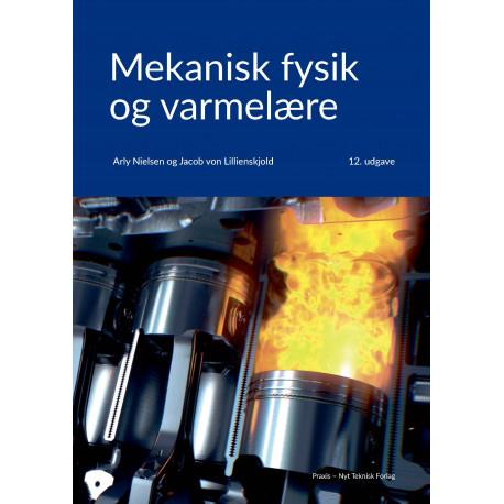 Mekanisk fysik og varmelære: inkl. kode til digitale opgaver