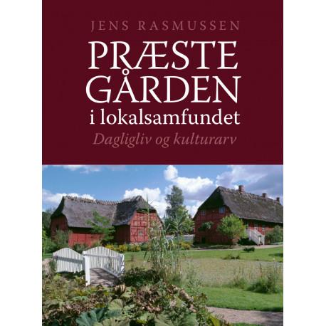 Præstegården i lokalsamfundet: Dagligliv og kultutarv