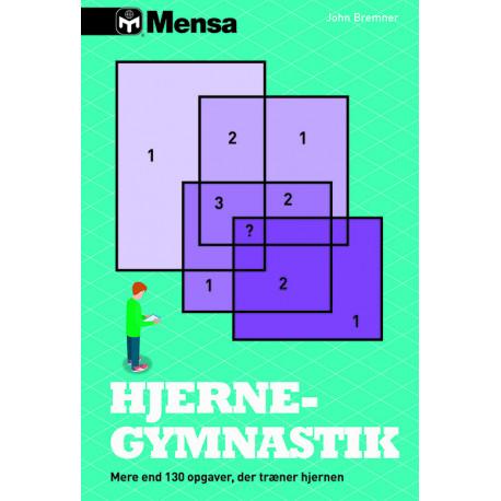Mensa - Hjernegymnastik opgaver: Mere end 100 opgaver, der træner hjernen