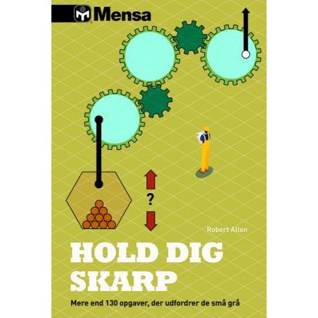 Mensa - Hold dig skarp: Mere end 100 opgaver, der udfordrer de små grå