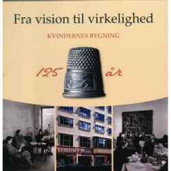 Fra vision til virkelighed: Kvindernes Bygning