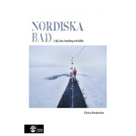 Nordiska bad : i sjö, hav, bassäng och källa: i sjö, hav, bassäng och källa