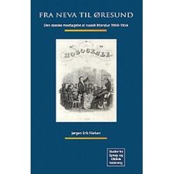 Fra Neva til Øresund: Den danske modtagelse af russisk litteratur 1800-1856