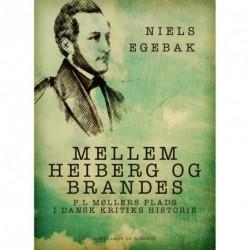 Mellem Heiberg og Brandes. P.L Møllers plads i dansk kritiks historie