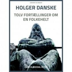 Holger Danske. Tolv fortællinger om en folkehelt