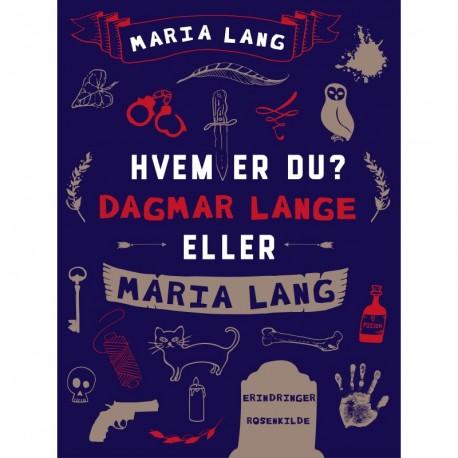 Hvem er du Dagmar Lange eller Maria Lang