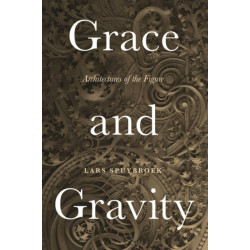 Grace and Gravity: Architectures of the Figure