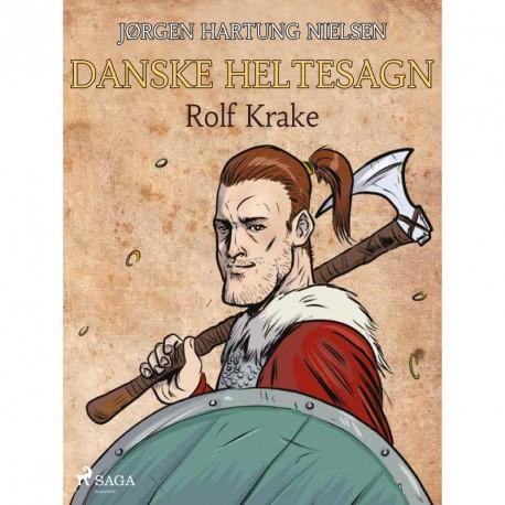 Rolf Krake - Danske heltesagn