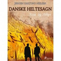 Roar og Helge - Danske heltesagn