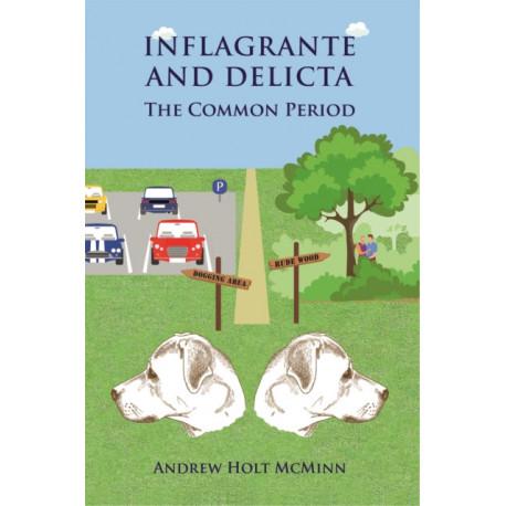 Inflagrante and Delicta - The Common Period