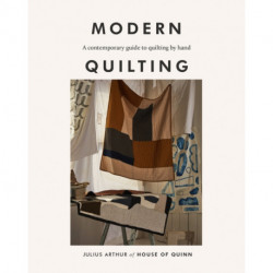 Modern Quilting: A Contemporary Guide to Quilting by Hand