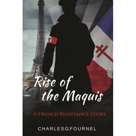 Rise of the Maquis: A French Resistance Story