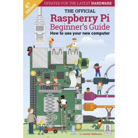 The Official Raspberry Pi Beginner's Guide: How to use your new computer