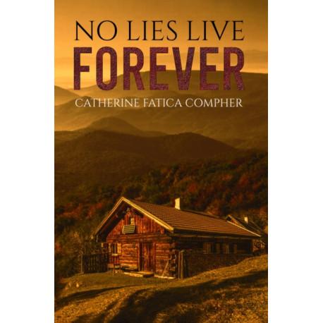 No Lies Live Forever