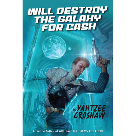 Will Destroy The Galaxy For Cash