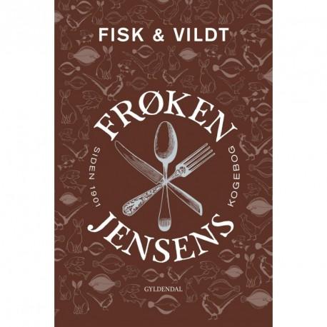 Frøken Jensens Kogebog: Fisk & vildt