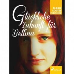 Glückliche Zukunft für Bettina