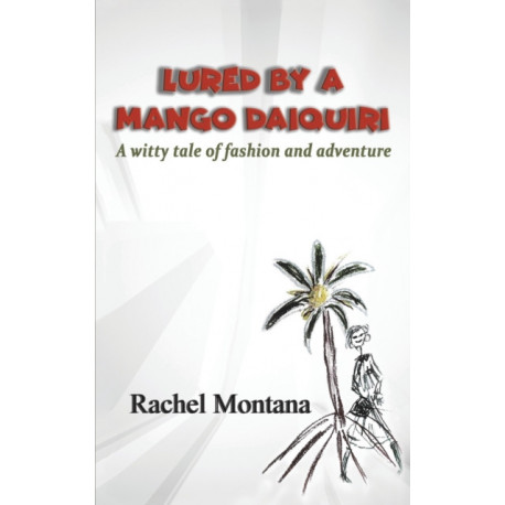 Lured by a Mango Daiquiri: A witty tale of fashion and adventure