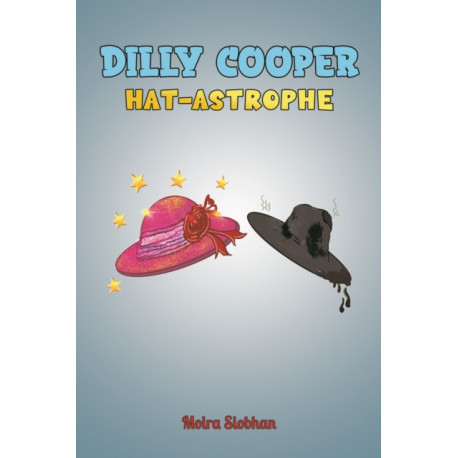 Dilly Cooper - Hat-astrophe