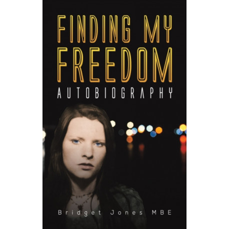 Finding My Freedom: Autobiography